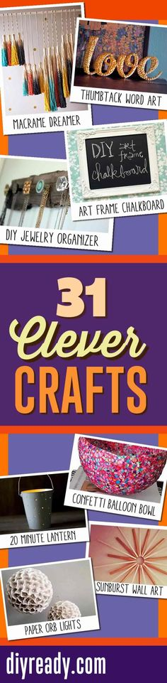 31 Clever DIY Crafts. Save On Crafts with these Easy DIY Ideas for Cool Do It Yourself Projects. http://diyready.com/save-on-easy-diy-crafts/