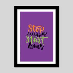 Stop Wishing Start Doing Premium Italian Wooden Frames Stop Wishing Start Doing, Study Office, Wooden Frames, Projects To Try, Drawings, Artist, Sketches, Wood Frames, Artists