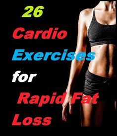 26 Cardio Exercises for Rapid Fat Loss - Burn Fat With Cardio Workouts