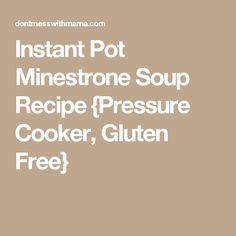 Instant Pot Minestrone Soup Recipe {Pressure Cooker, Gluten Free}