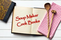 Soup Maker Club – Soups & Smoothies for the Pot or the Soup Maker & More