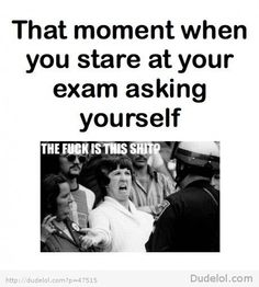 That Moment when You Stare at Your Exam