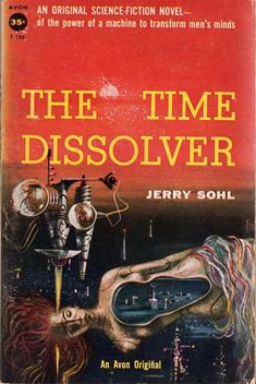 The Time Dissolver by Jerry Sohl (Avon:1957)