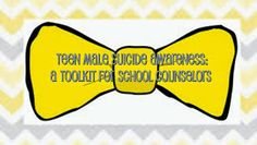 For High School Counselors: Teen Male Suicide Awareness: A Toolkit for School Counselors
