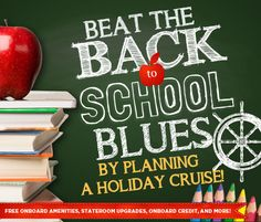 Back to School KGala@cruiseplanners.com for booking #traveldeal #cruise #vacation