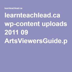 learnteachlead.ca wp-content uploads 2011 09 ArtsViewersGuide.pdf