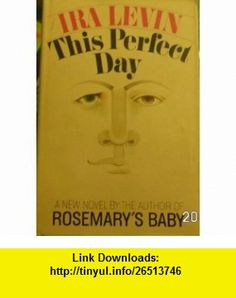This Perfect Day Ira Levin ,   ,  , ASIN: B001KT40Q0 , tutorials , pdf , ebook , torrent , downloads , rapidshare , filesonic , hotfile , megaupload , fileserve
