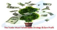 The Trader Must Follow Some Strategy For Stock Market Trading ::..