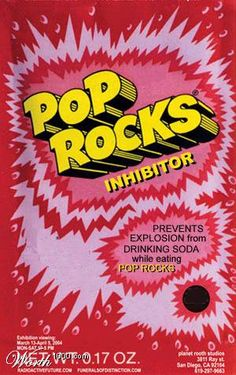 """Pop Rocks candy.  The big rumor / meme was that """"Mikey"""" from the Life Cereal commercial died after ingesting these with a glass of Coca Cola and his """"stomach exploded."""""""