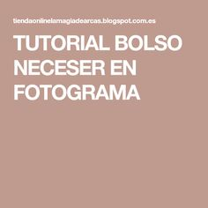 TUTORIAL BOLSO NECESER EN FOTOGRAMA