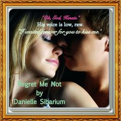 Regret Me Not by Danielle Sibarium