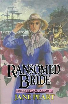 Ransomed Bride (Brides of Montclair, book 2) - Jane Peart