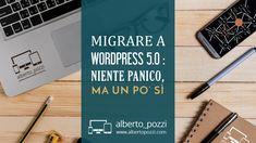 Migrare a Wordpress : niente panico, ma un po' sì Digital Strategy, Ecommerce, Marketing, E Commerce