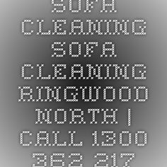 Sofa Cleaning Sofa Cleaning Ringwood North | Call 1300 362 217