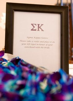"LOVE this!!! ""Kappa Delta Sisters: Please take a white rose and place it on your left lapel in honor of your sisterhood with the bride"""