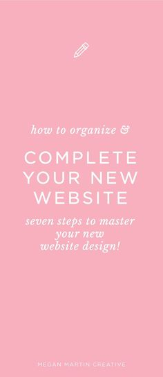 How to organize and complete your new website design on Megan Martin Creative, DIY website, creative website, branding, brand Design Your Own Website, News Website Design, Web Design, Brand Design, Blog Design, Graphic Design, Creative Business, Business Tips, Online Business