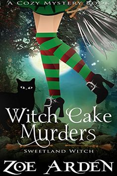 Witch Cake Murders ( Sweetland Witch Women Sleuths) (A Cozy Mystery Book) ebook by Zoe Arden - Rakuten Kobo I Love Books, Great Books, Books To Read, My Books, Witch Cake, Cozy Mysteries, Murder Mysteries, Mystery Parties, Mystery Novels