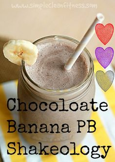 Chocolate Banana Peanut Butter Shakeology - 21 Day Fix Recipes - Clean Eating Recipes - Healthy Recipes - Dinner - Side Sides - Snacks - breakfast - beachbody weight loss www.simplecleanfitness.com