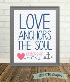 LOVE anchors the soul  Hebrews 619 by CoCoStineDesigns on Etsy, $15.00