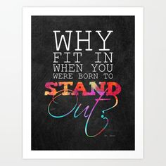 You were born to stand out. by Elisabeth Fredriksson motivational poster word art print black white inspirational quote motivationmonday quote of the day motivated type swiss wisdom happy fitspo inspirational quote
