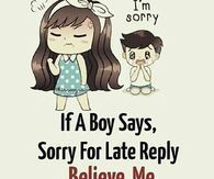 If a boy says, sorry for the late reply, believe me, he is the one Love You So Much, Give It To Me, My Love, You Are My Life, You And I, Me Equivoco, Saying Sorry, Wrong Person, Forgive Me