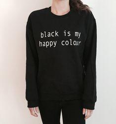 black is my happy colour sweatshirt funny slogan by Nallashop