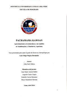 Pachamama kawsan: aproximaciones a la aturaleza y sus cambios en Andahuaylas y Chincheros, Apurímac/ Luis Felipe Mujica Bermúdez.(2016) / GF 41 M88