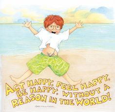 by Mary Engelbreit favorite-artwork-and-artists Mary Engelbreit, Rejoice And Be Glad, Feeling Happy, Make Me Smile, Childrens Books, Art Quotes, Illustrators, Love Her, Whimsical