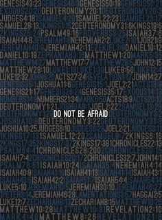 "All of these verses tell us ""do not be afraid"""