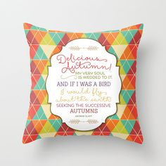 Gorgeous Autumn themed throw pillow with a lovely quote by George Eliot! This pretty pillow will liven up any room with fall colors and geometric
