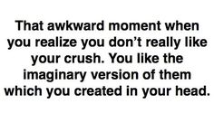 Story of my life. Happens. All. The. Freaking. Time. Gosh mind stop playing tricks on me and get it together!
