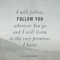 Jeremy Camp ~ I Will Follow