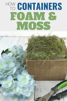 How to Prep Containers with floral foam and moss