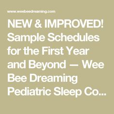 NEW & IMPROVED! Sample Schedules for the First Year and Beyond — Wee Bee Dreaming Pediatric Sleep Consulting