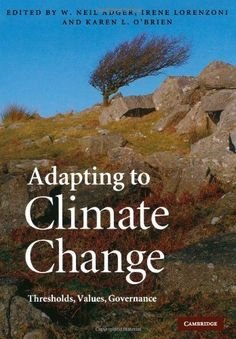 Adapting to Climate Change: Thresholds, Values, Governance by W. Neil Adger, https://emlibrary.spydus.com/cgi-bin/spydus.exe/MSGTRN/OPAC/BSEARCH