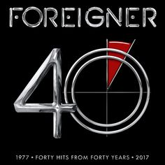 Foreigner+Celebrates+40th+Anniversary+With+Career-Spanning+Hits+Collection+Available+May+19