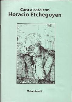 LEMLIJ, Moises. Cara a cara con Horacio Etchegoyen. Buenos Aires: [s.n.], 2010. 64 p. (Doação Carmen Muratore)