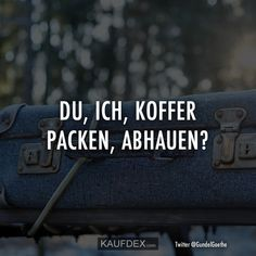 You, me, pack your bags, leave? German Quotes, Pack Your Bags, Magic Words, Forever Love, True Words, Some Quotes, Quotations, Best Friends, Friendship