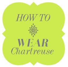 How To Wear The Color Chartreuse