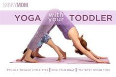 Yoga with Your Toddler! Great moves you and your kiddo will LOVE! Perfect! Juliette will have so much fun doing this with me and its a great way to get an early start on her doing yoga. This could be out mommy daughter thing!