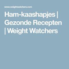 Ham-kaashapjes   Gezonde Recepten   Weight Watchers