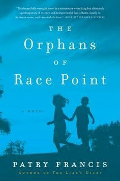 Definitely, a best book of 2014. The Orphans Of Race Point by Patry Francis