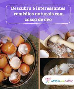 Descubra 6 interessantes #remédios naturais com #casca de ovo  O #ovo é um dos #alimentos mais consumidos em todo o mundo, não só porque é muito versátil na hora de #preparar, mas porque conta com uma