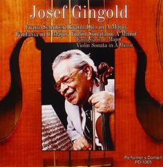 Josef Gingold - Josef Gingold: Schubert Grand Duo, Fantasia, Sonata In A Minor