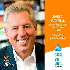 @cglgye -  John Maxwell / Cumbre Global de Liderazgo Guayaquil 25-26 de Noviembre Escríbenos para recibir más info