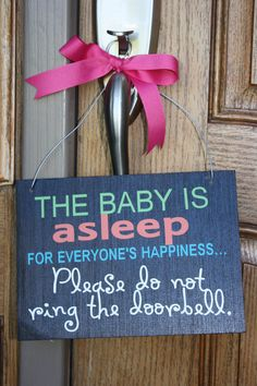 "Such a good idea! Much better than the ""do not disturb"" sign I am using now:) Just wary of announcing I have a baby in the house to strangers, though."