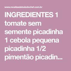 INGREDIENTES 1 tomate sem semente picadinha 1 cebola pequena picadinha 1/2 pimentão picadinho 2 dentes de alho amassadinhos Salsinha a gosto picadinha 2 colheres de sopa de azeite 2 envelopes de sazón verde 2 latas de atum ao natural (em água) 1 pão francês 1 xícara de leite MODO DE PREPARO Coloque o pão de…