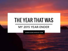 The Year That Was: My 2015 Year-Ender | SCATTERBRAIN