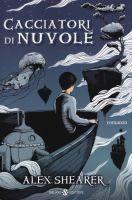 Cacciatori di nuvole : romanzo / Alex Shearer ; traduzione di Alessandro Peroni