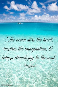 The ocean stirs the heart, inspires the imagination, & brings eternal joy to the soul quote by Wyland. Ocean Quotes, Soul Quotes, Nature Quotes, Sea Qoutes, Surfing Quotes, Crush Quotes, Lyric Quotes, Attitude Quotes, Quotes Quotes